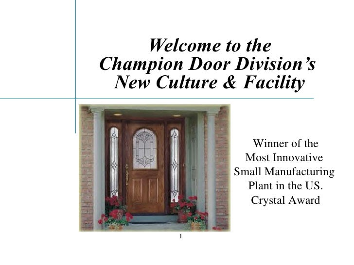 Welcome to the Champion Door Division's  New Culture & Facility Winner of the Most Innovative  Small Manufacturing  Plant ...