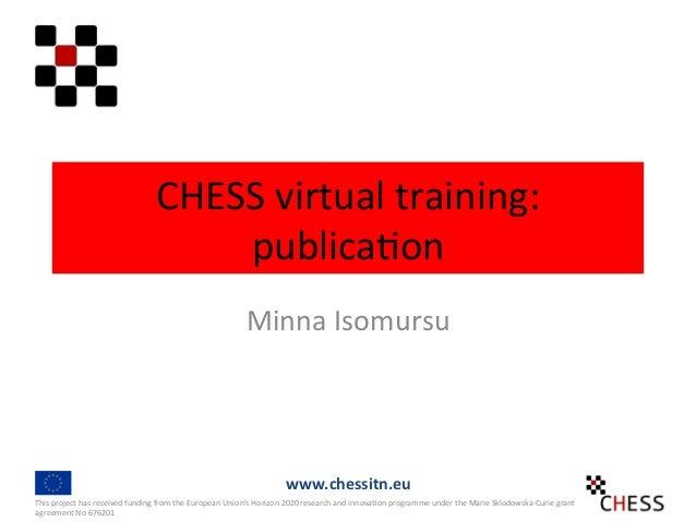 CHESSvirtualtraining: publica3on MinnaIsomursu ThisprojecthasreceivedfundingfromtheEuropeanUnion'sHorizon2...