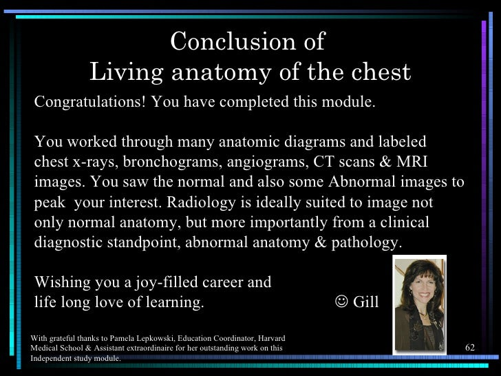Conclusion of                 Living anatomy of the chest Congratulations! You have completed this module. You worked thro...