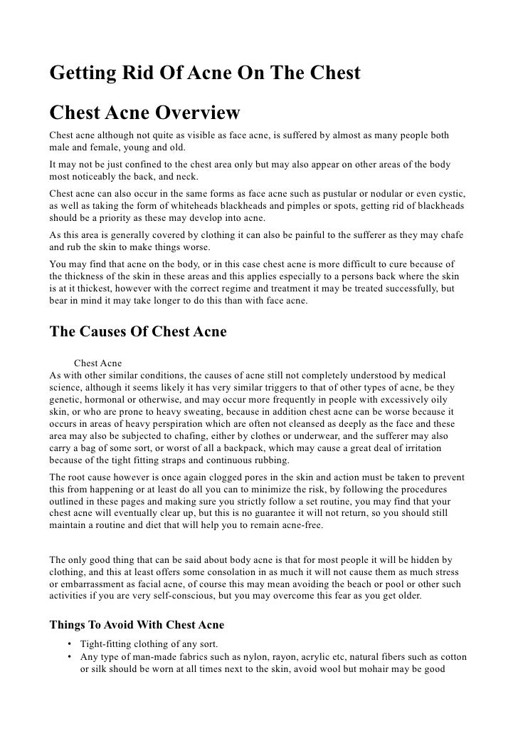 Getting Rid Of Acne On The ChestChest Acne OverviewChest acne although not quite as visible as face acne, is suffered by a...