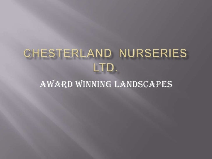 Chesterland  Nurseries  Ltd.<br />Award Winning Landscapes<br />