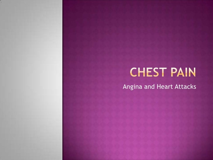 Chest Pain<br />Angina and Heart Attacks<br />