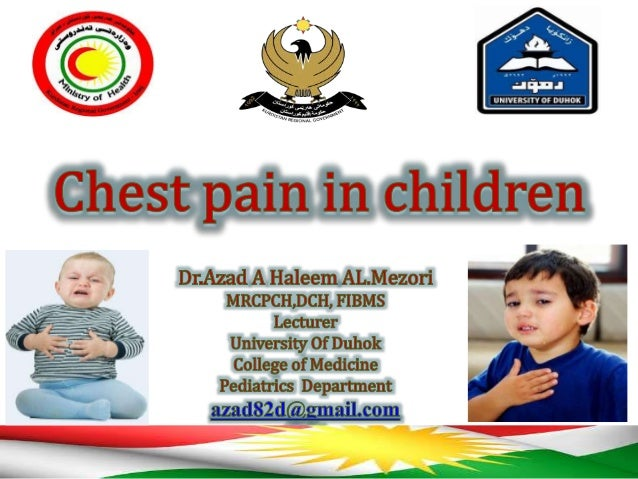 Chest pain • Chest pain is common in children and adolescents. • Despite the degree of concern that it generates, the symp...