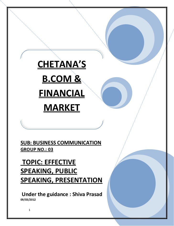 CHETANA'S              B.COM &             FINANCIAL              MARKETSUB: BUSINESS COMMUNICATIONGROUP NO.: 03TOPIC: EFF...