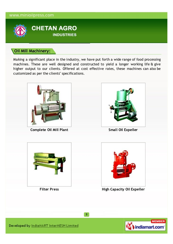 Oil Mill Machinery:Making a significant place in the industry, we have put forth a wide range of food processingmachines. ...