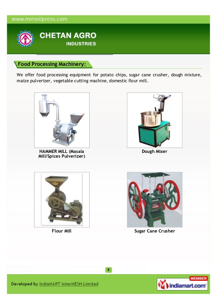 Food Processing Machinery:We offer food processing equipment for potato chips, sugar cane crusher, dough mixture,maize pul...