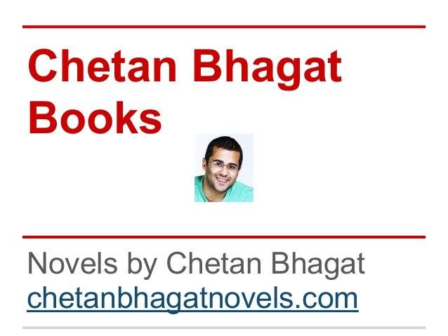 Chetan BhagatBooksNovels by Chetan Bhagatchetanbhagatnovels.com