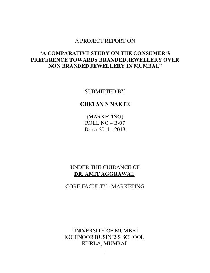 """A PROJECT REPORT ON  """"A COMPARATIVE STUDY ON THE CONSUMER'SPREFERENCE TOWARDS BRANDED JEWELLERY OVER     NON BRANDED JEWEL..."""