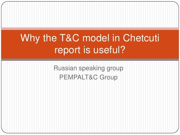 Russian speaking group<br />PEMPALT&C Group<br />Why the T&C model in Chetcuti report is useful?<br />