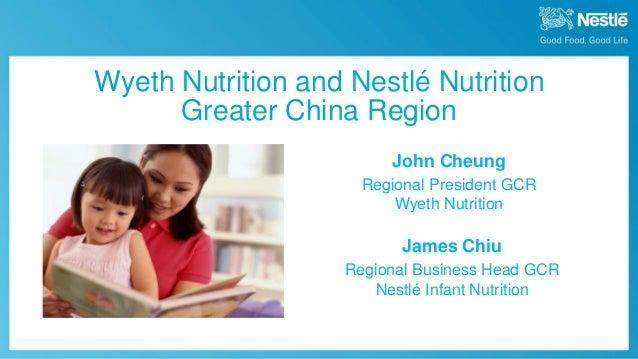 September 30th, 2013 Nestlé Investor Seminar 20131 Wyeth Nutrition and Nestlé Nutrition Greater China Region John Cheung R...