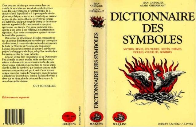 Jean Chevalier et Alain Gheerbrant - Dictionnaire des symboles