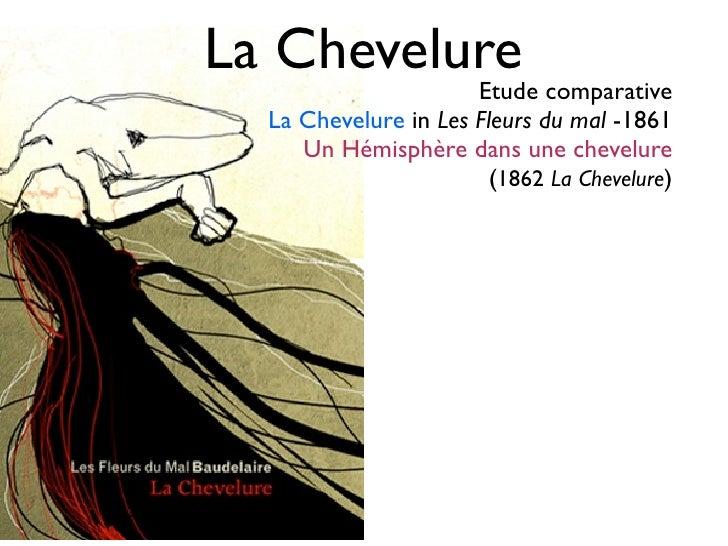 La Chevelure                       Etude comparative   La Chevelure in Les Fleurs du mal -1861      Un Hémisphère dans une...