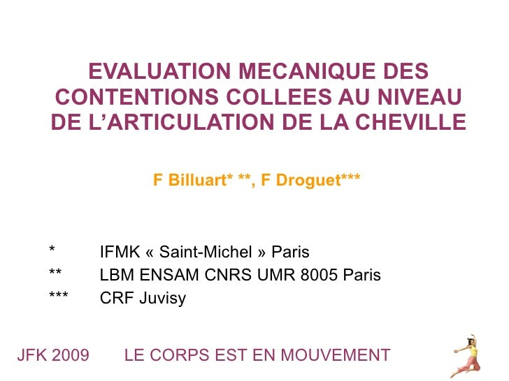 EVALUATION MECANIQUE DES CONTENTIONS COLLEES AU NIVEAU DE L'ARTICULATION DE LA CHEVILLE *  IFMK « Saint-Michel » Paris ** ...