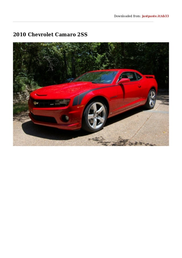 Downloaded from: justpaste.it/xb33 2010 Chevrolet Camaro 2SS