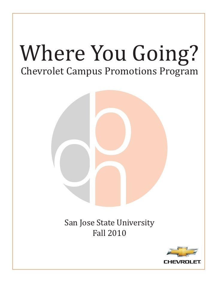 Where You Going?Chevrolet Campus Promotions Program        San Jose State University               Fall 2010