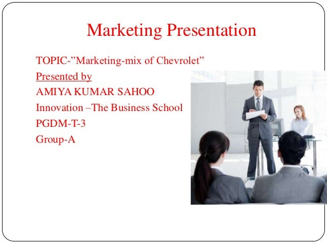 "Marketing PresentationTOPIC-""Marketing-mix of Chevrolet""Presented byAMIYA KUMAR SAHOOInnovation –The Business SchoolPGDM-T..."