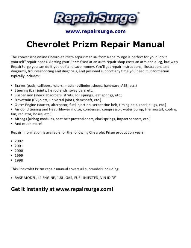 www.repairsurge.com  Chevrolet Prizm Repair Manual  The convenient online Chevrolet Prizm repair manual from RepairSurge i...