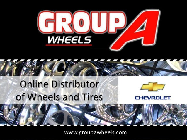 www.groupawheels.com Online Distributor of Wheels and Tires