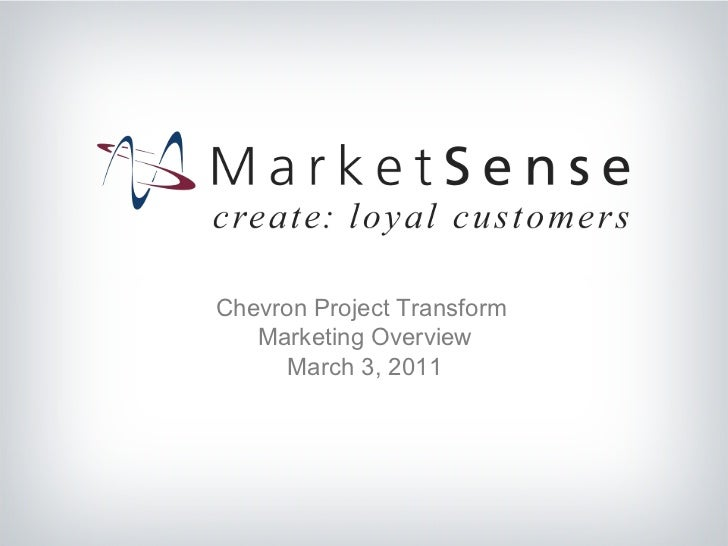Chevron Project Transform  Marketing Overview March 3, 2011