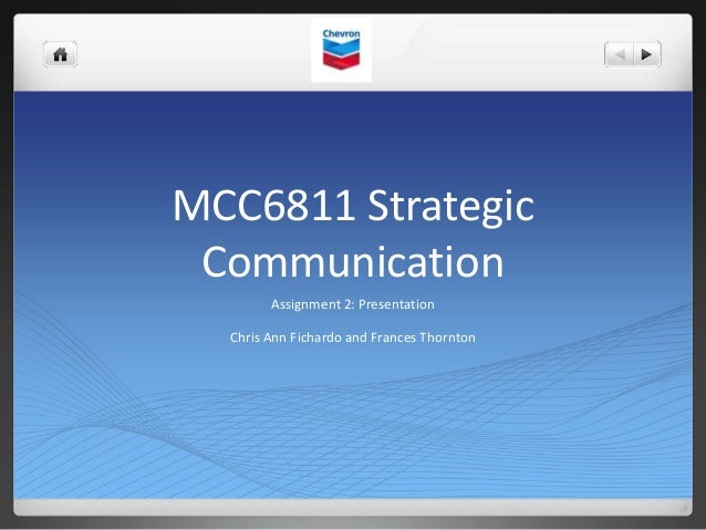 MCC6811 StrategicCommunicationAssignment 2: PresentationChris Ann Fichardo and Frances Thornton