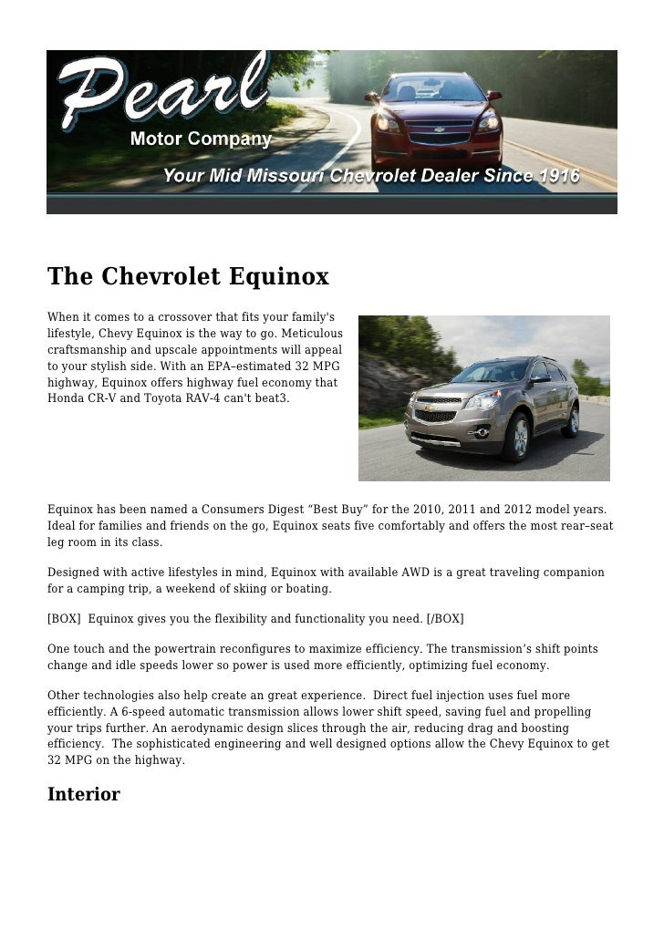 The Chevrolet EquinoxWhen it comes to a crossover that fits your familyslifestyle, Chevy Equinox is the way to go. Meticul...
