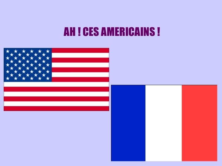 AH ! CES AMERICAINS !