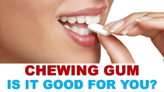 The health benefits of gum chewing are under debate.  Professionals feel it's uncouth.