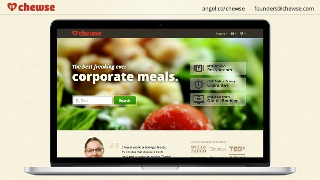 """angel.co/chewse   founders@chewse.com""""the only self-ser viceplatform built forordering corporatemeals"""""""