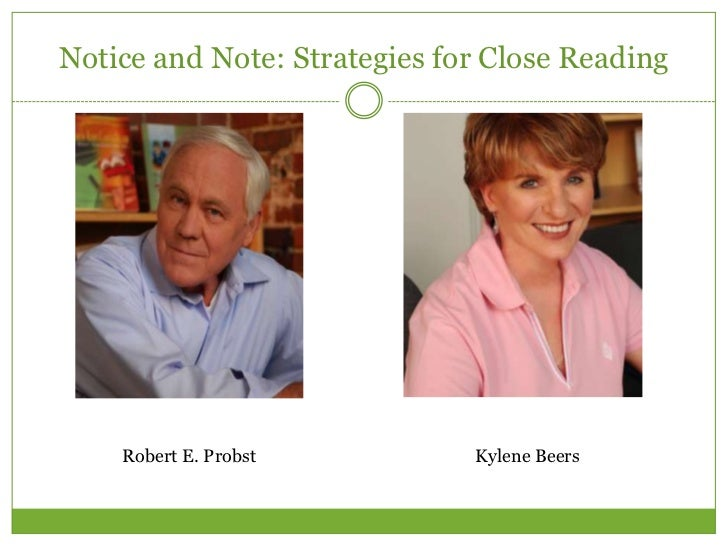 Notice and Note: Strategies for Close Reading    Robert E. Probst          Kylene Beers