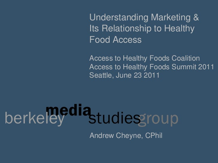 Understanding Marketing & <br />Its Relationship to Healthy Food Access<br />Access to Healthy Foods Coalition<br />Access...