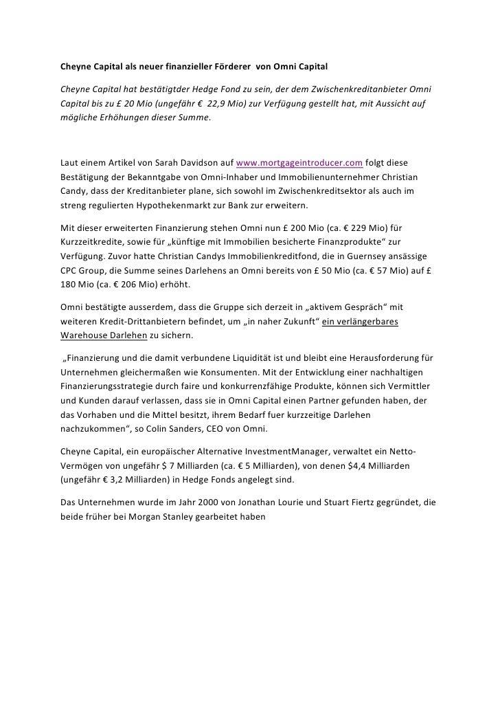 Cheyne Capital als neuer finanzieller Förderer von Omni CapitalCheyne Capital hat bestätigtder Hedge Fond zu sein, der dem...