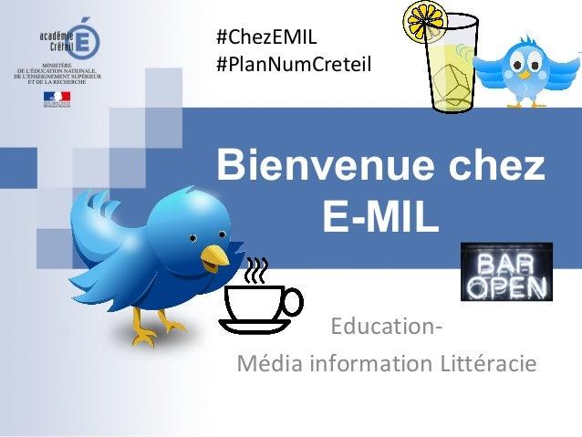 Bienvenue chez E-MIL Education- Média information Littéracie #ChezEMIL #PlanNumCreteil