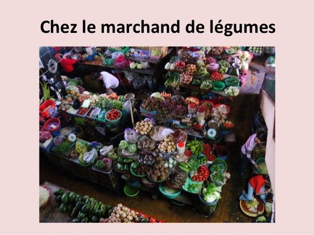 Chez le marchand de légumes