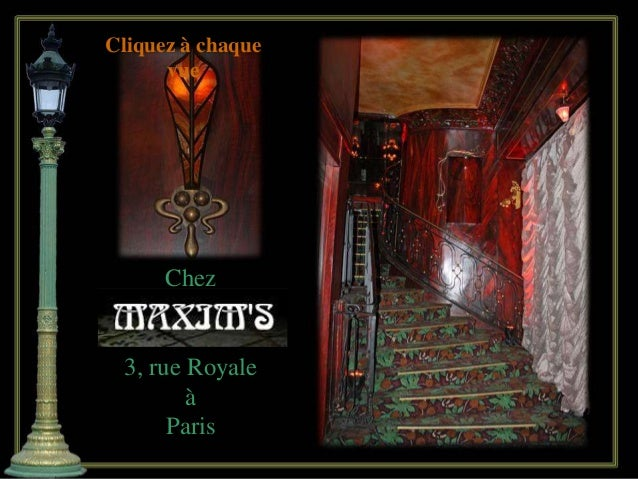 Cliquez à chaque vue  Chez  3, rue Royale à Paris