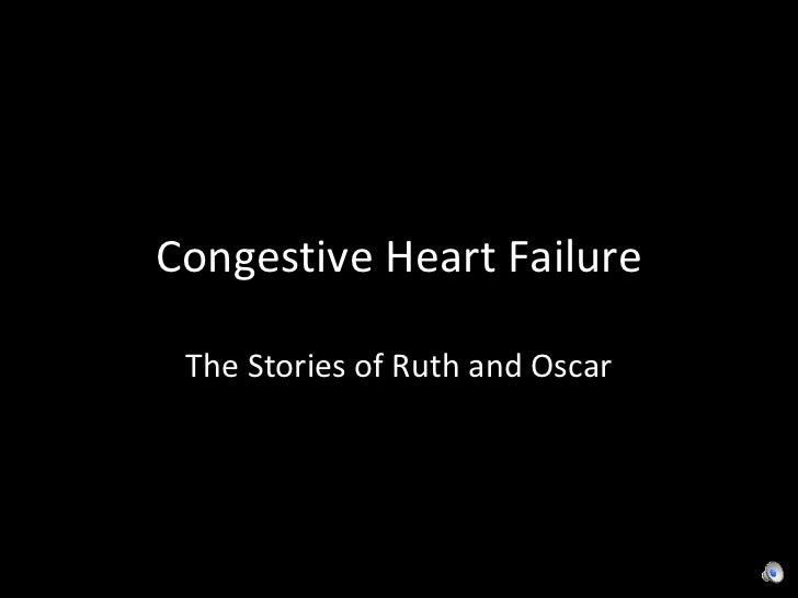 Congestive Heart Failure The Stories of Ruth and Oscar