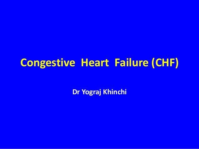 Congestive Heart Failure (CHF) Dr Yograj Khinchi