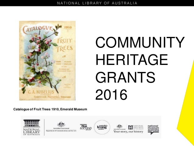 COMMUNITY HERITAGE GRANTS 2016 Catalogue of Fruit Trees 1910, Emerald Museum