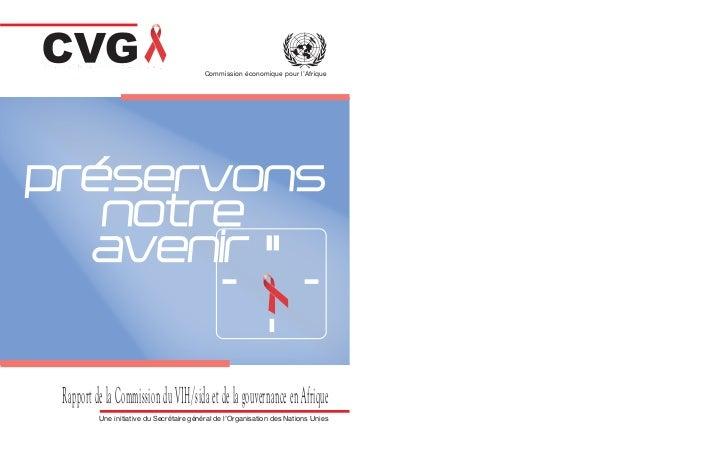 Commission économique pour l'AfriqueRapport de la Commission du VIH/sida et de la gouvernance en Afrique         Une initi...