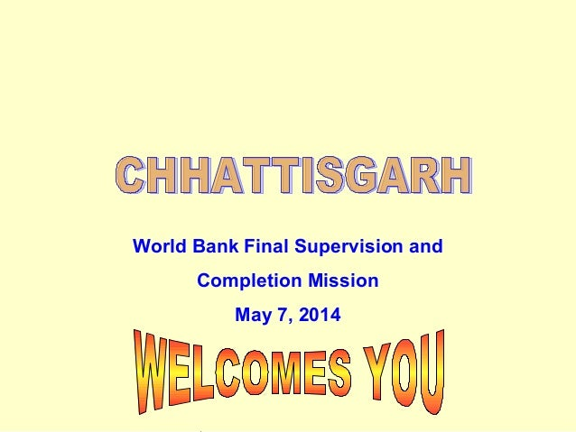 World Bank Final Supervision and Completion Mission May 7, 2014