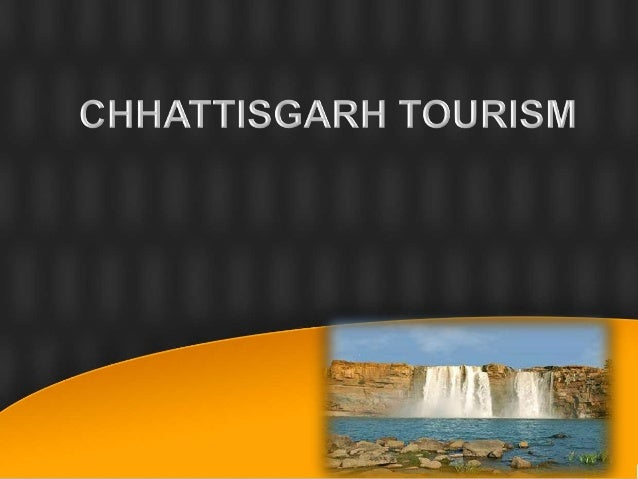 Tourism in Chhattisgarh has many dimensions. The state has a number of things to offer you like thundering waterfalls, nat...