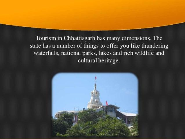 In order to promote tourism in Chhattisgarh, Chhattisgarh tourism board has already taken many initiatives.