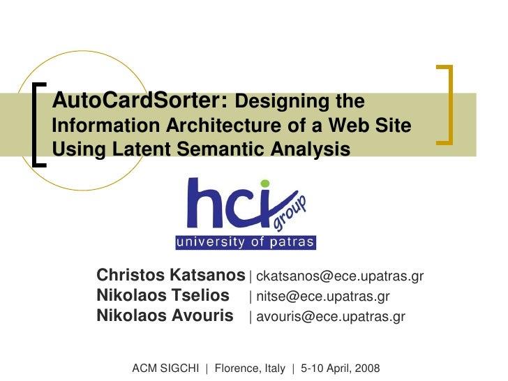 AutoCardSorter: Designing the Information Architecture of a Web Site Using Latent Semantic Analysis         Christos Katsa...