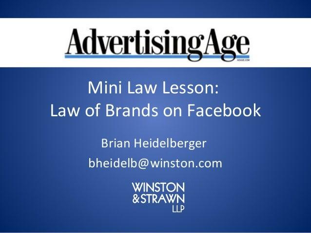 Mini Law Lesson:Law of Brands on Facebook      Brian Heidelberger    bheidelb@winston.com