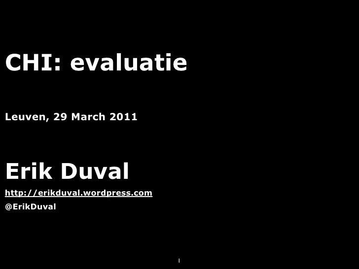 evaluatie van gebruikersinterfaces                erik duval             K.U.Leuven   http://www.cs.kuleuven.be/~erikd    ...