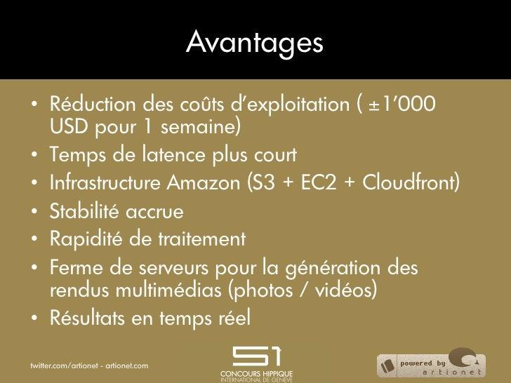Avantages• Réduction des coûts d'exploitation ( ±1'000   USD pour 1 semaine)• Temps de latence plus court• Infrastructu...