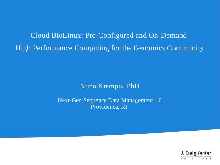 Cloud BioLinux: Pre-Configured and On-Demand High Performance Computing for the Genomics Community                      Nt...