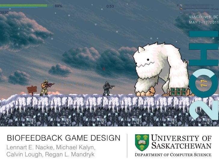 CHI 2011: Biofeedback Game Design