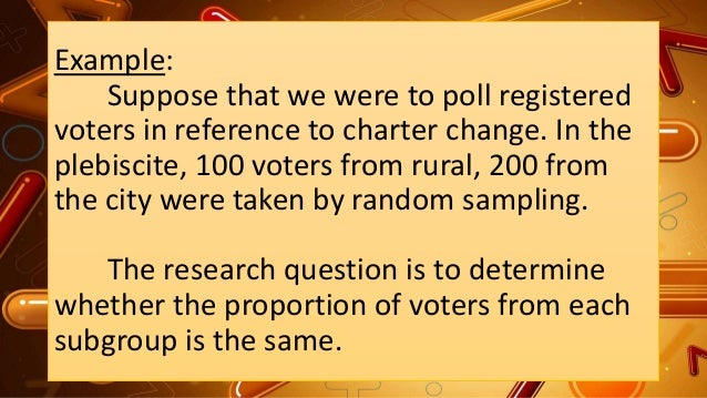 Example: Suppose that we were to poll registered voters in reference to charter change. In the plebiscite, 100 voters from...