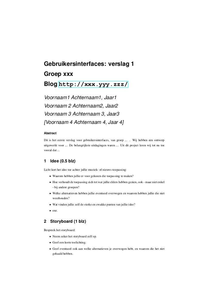 Gebruikersinterfaces: verslag 1Groep xxxBlog http://xxx.yyy.zzz/Voornaam1 Achternaam1, Jaar1Voornaam 2 Achternaam2, Jaar2V...
