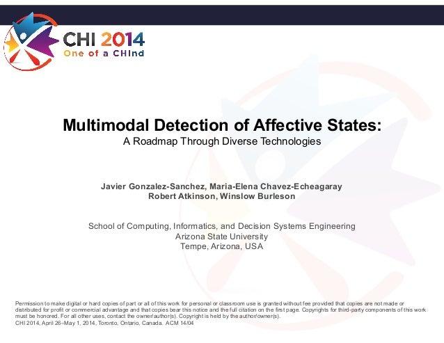 Multimodal Detection of Affective States: A Roadmap Through Diverse Technologies Javier Gonzalez-Sanchez, Maria-Elena Chav...